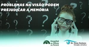 PROBLEMAS NA VISÃO PODEM PREJUDICAR MEMORIA CURITIBA