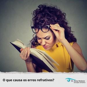 o que causa os erros refrativos